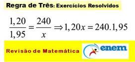 Regra de Três Simples e Composta – Revisão com exercícios resolvidos de Matemática Enem.